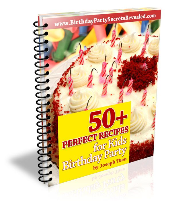 50+ Perfect Recipes for Kids Birthday Party by Joseph Then