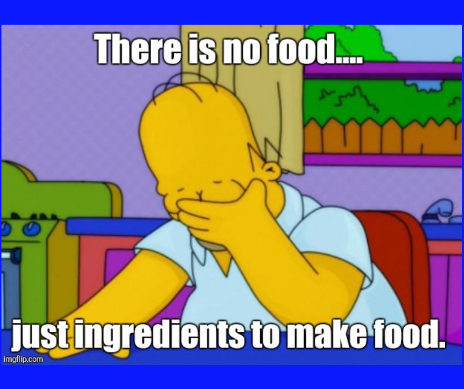 Do you ever have this problem ?? No food in the house just
