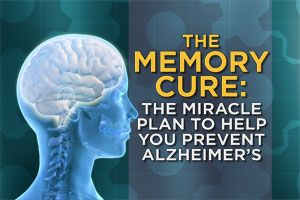 The Memory Cure: The Miracle Plan to Help Prevent Alzheimer's