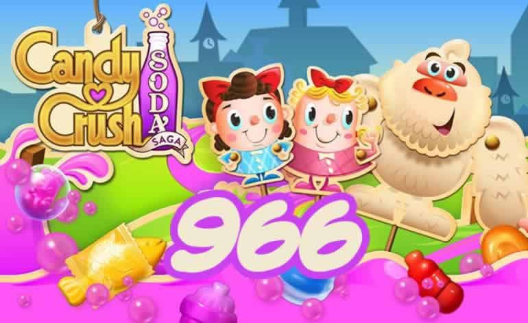 Candy Crush Soda Saga Level 966