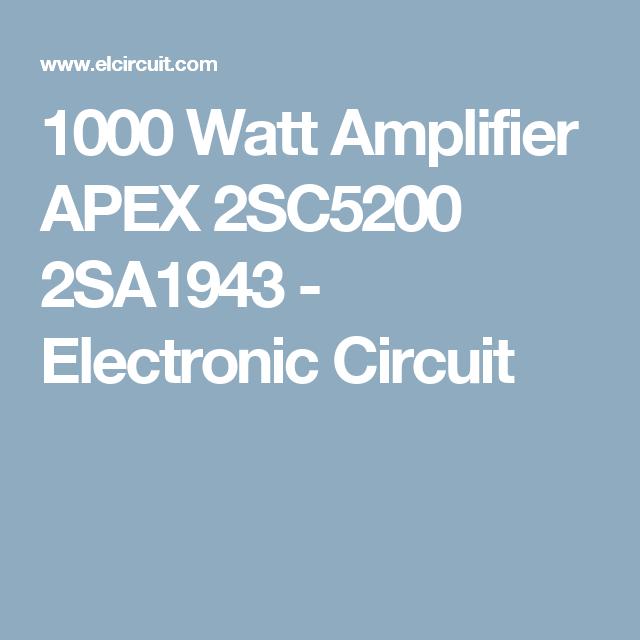 1000 Watt Amplifier APEX 2SC5200 2SA1943   Hubby Project in