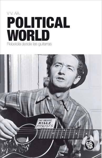 Political world. Rebeldía desde las guitarras