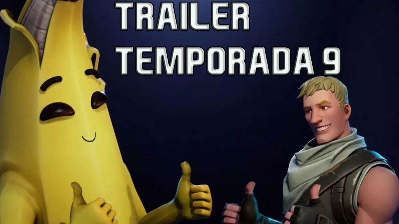 Trailer Fortnite Temporada 9 Platanito Tráiler Fortnite Temporadas