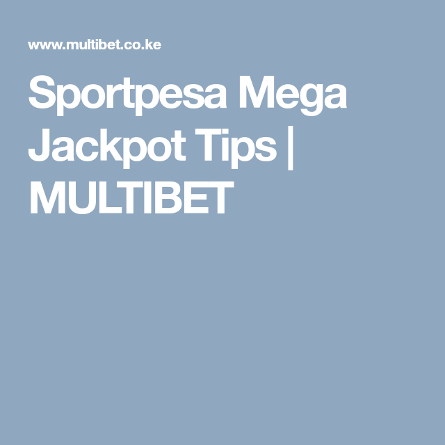 Sportpesa Mega Jackpot Tips   MULTIBET   multibet co ke   Tips, Software