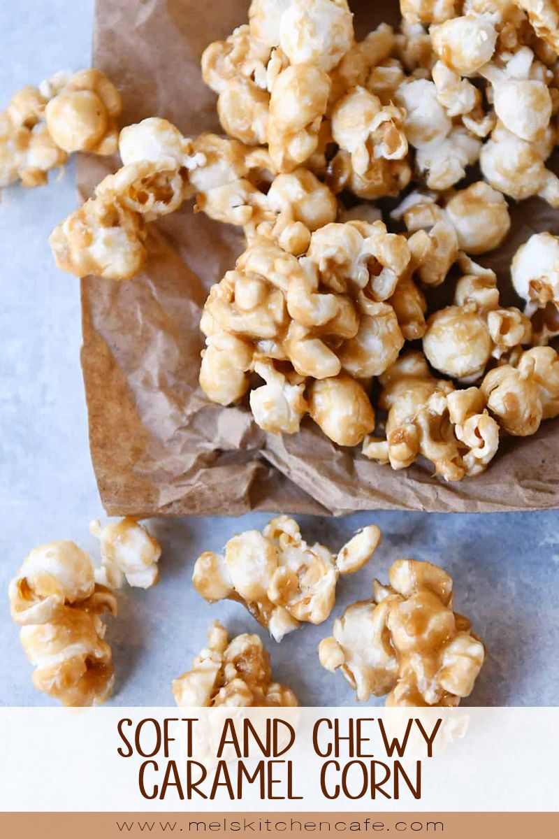 Soft And Chewy Caramel Popcorn Mel S Kitchen Cafe Recipe Popcorn Recipes Easy Food Cafe Food