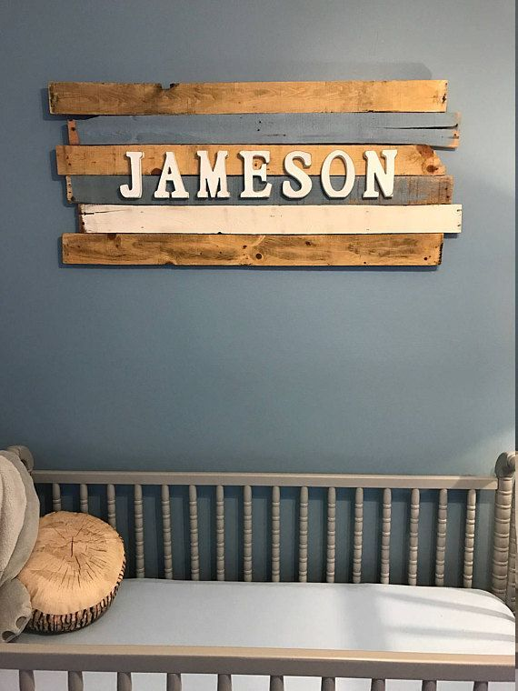 Wood Sign For Baby S Name In The Nursery Love The Rustic Touches Worn Edges Warm Colors Baby Room Wall Decor Baby Room Wall Baby Name Signs