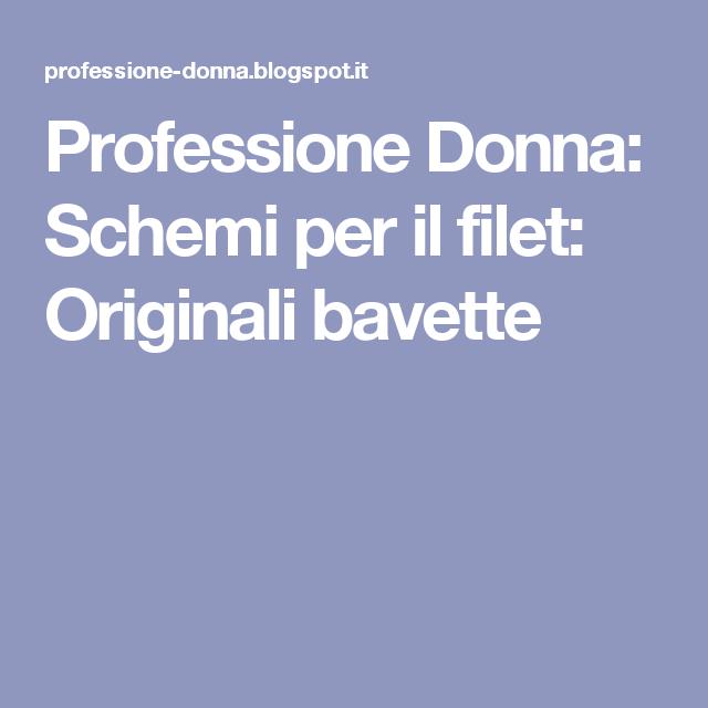 Professione Donna: Schemi per il filet: Originali bavette