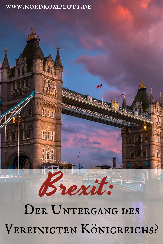 Brexit Der Untergang Des Vereinigten Konigreichs Sightseeing London Vereinigtes Konigreich Und Stadtereise London