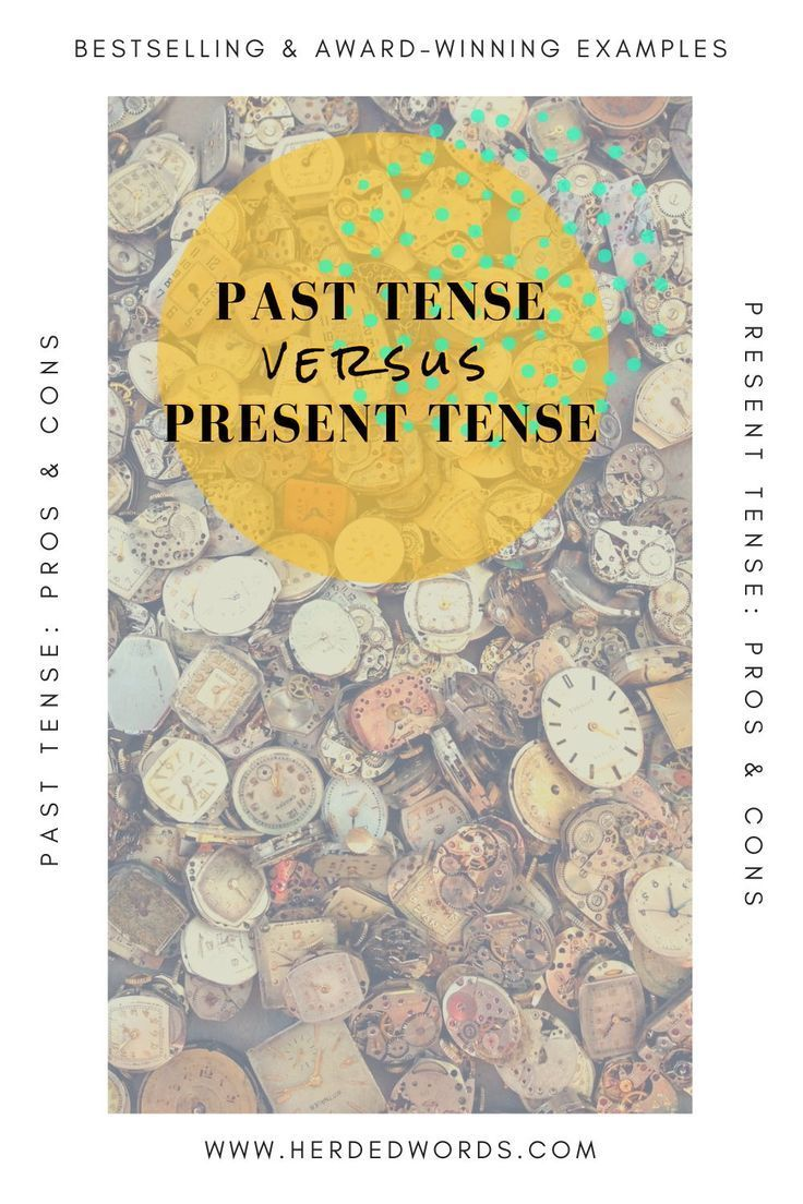 Past tense vs present tense a novel writing guide with