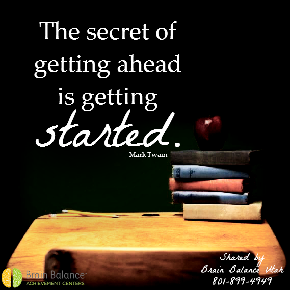 """The #secret of getting ahead is getting started."" -Mark Twain #startnow #starttoday #nobettertimetostart #motivation #motivational #motivationmonday #motivationquote #wordsofwsidom #wordstomotivate #StGeorge #SouthJordan #PleasantGrove #Bountiful #Utah #UT #addressthecause #brainbalance #afterschoolprogram"
