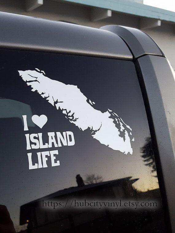 I Love Island Life Vancouver Island Vinyl Decal Vancouver - Custom vinyl decals vancouver