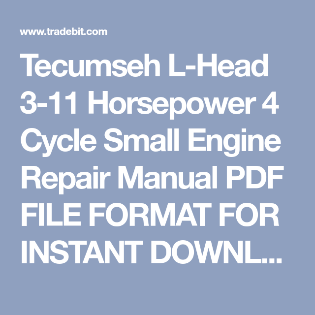 Tecumseh L Head 3 11 Hp 4 Cycle Small Engine Repair Manual Tecumseh Repair Manuals Engine Repair