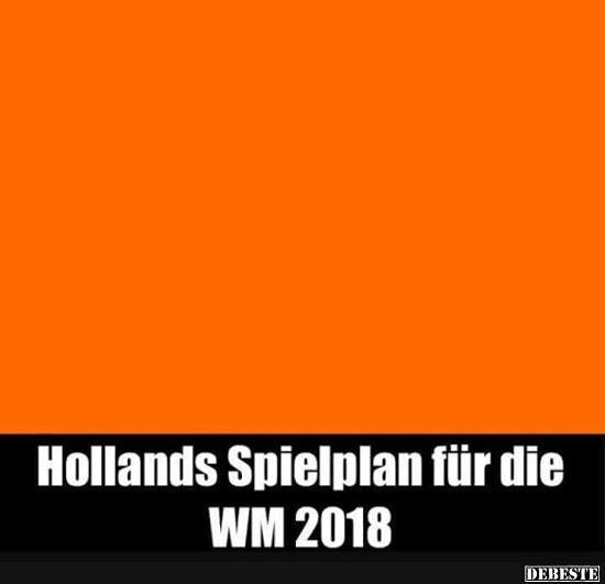 Hollands Spielplan Für Die Wm 2018 Lustige Bilder Sprüche