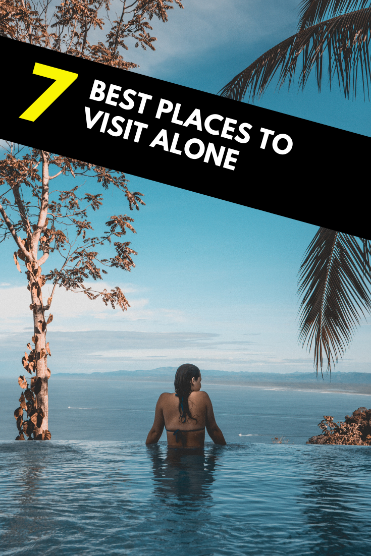 The Best Places To Travel Alone Places To Travel Travel Alone Best Places To Travel