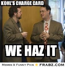 044b761566fde25343653e2286cdce6b kohl's meme kohl's charge card meme generator captionator,Meme Card Generator