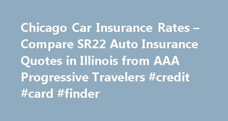 Progressive Insurance Quotes Unique Chicago Car Insurance Rates  Compare Sr22 Auto Insurance Quotes In . Design Inspiration