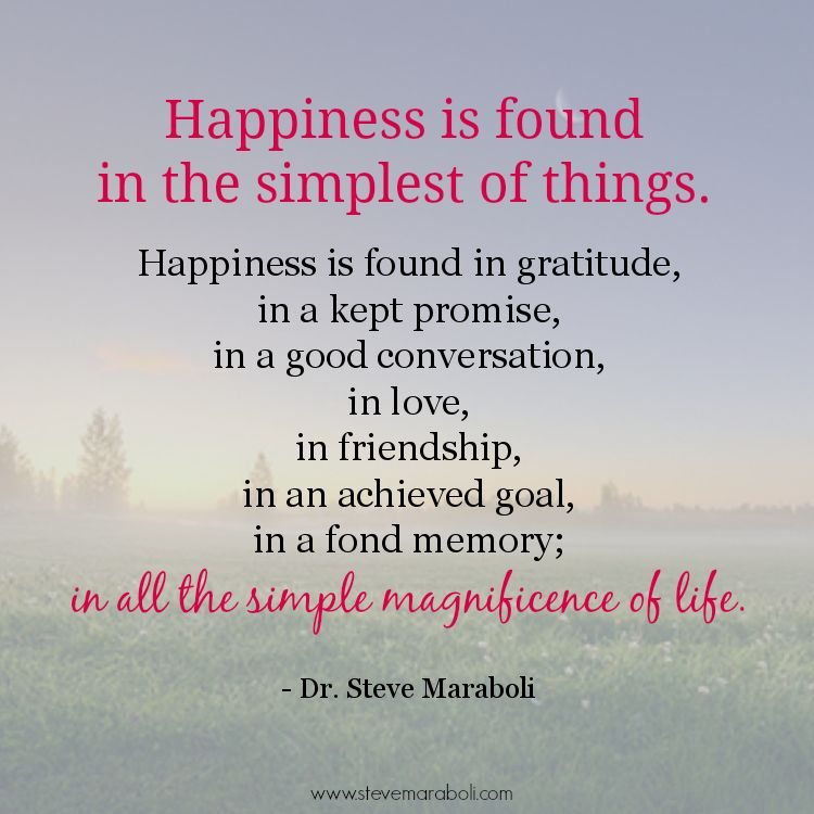 "Happiness In Life Quotes: ""Happiness Is Found In The Simplest Of Things. Happiness"