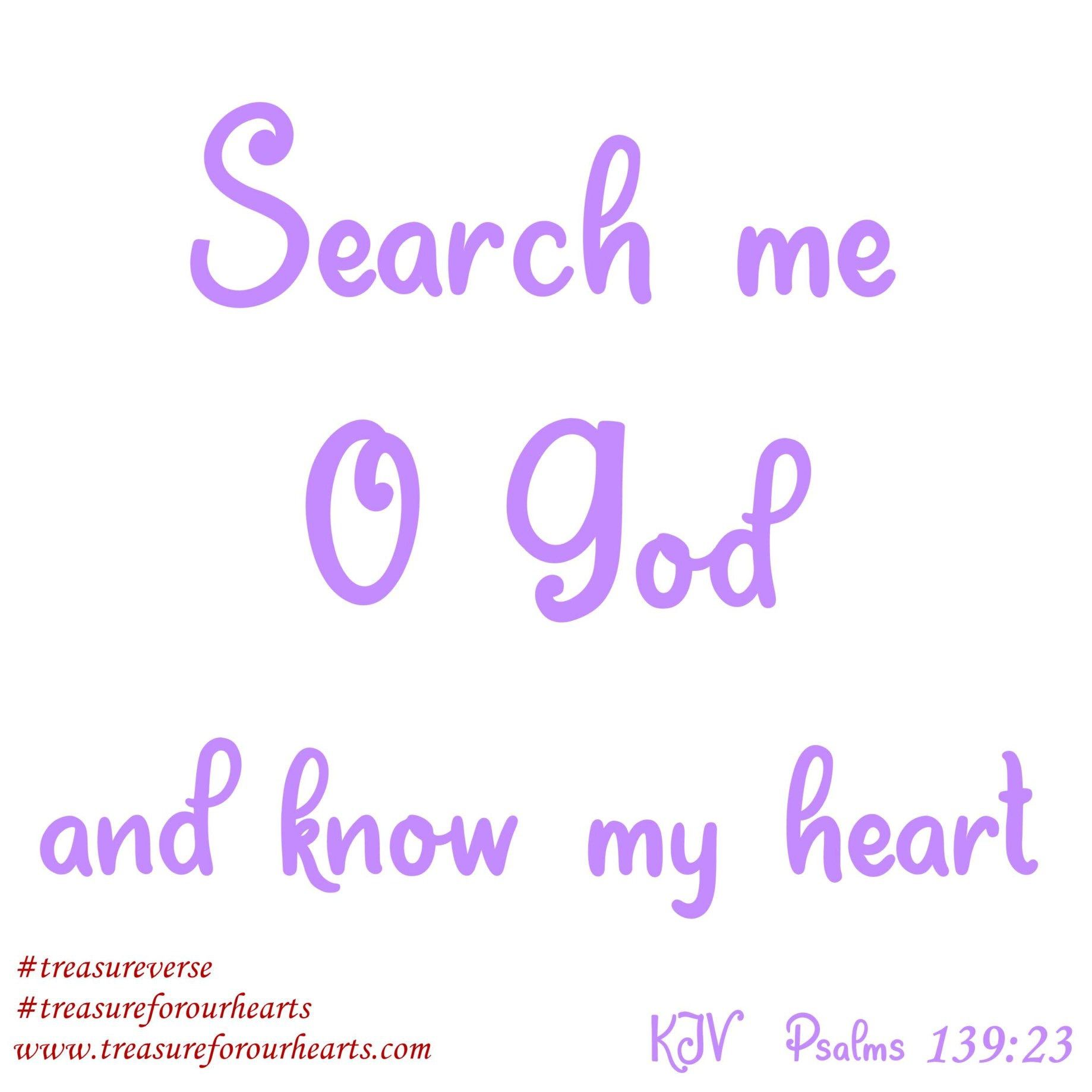 Lord, help my motives to be pure  treasureforourhearts treasureverse treasureGodsword Godspromises scripture bibleverse dailyverse treasurePsalms Psalm13923 bibleverseoftheday Christian pu is part of Quotes about god -