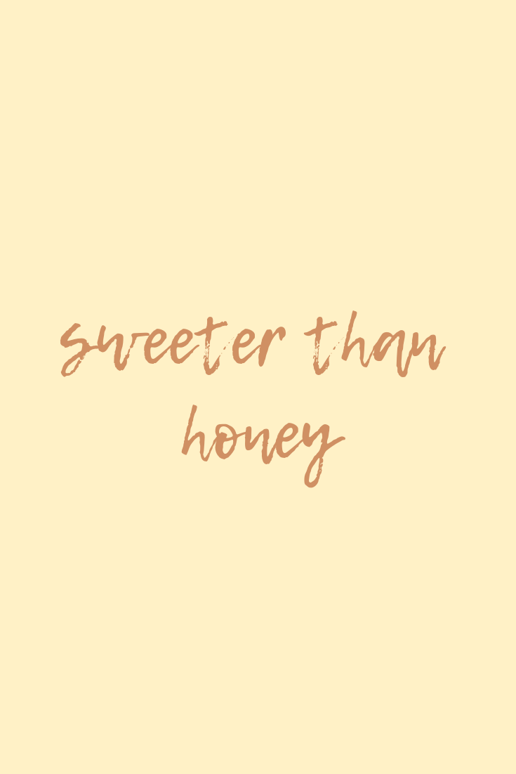 She S Sweeter Than Honey Honey Quotes Yellow Quotes Ipad Wallpaper Quotes