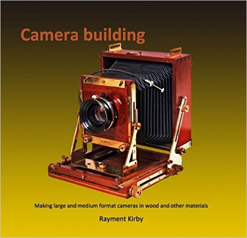 Camera building Paperback – 2015 by Rayment Kirby   How to design and build traditional medium/large format cameras working in wood, brass and other materials. The book is filled with drawings ,diagrams and advice for those working at different skill levels to build a range of both straight forward and specialized cameras.