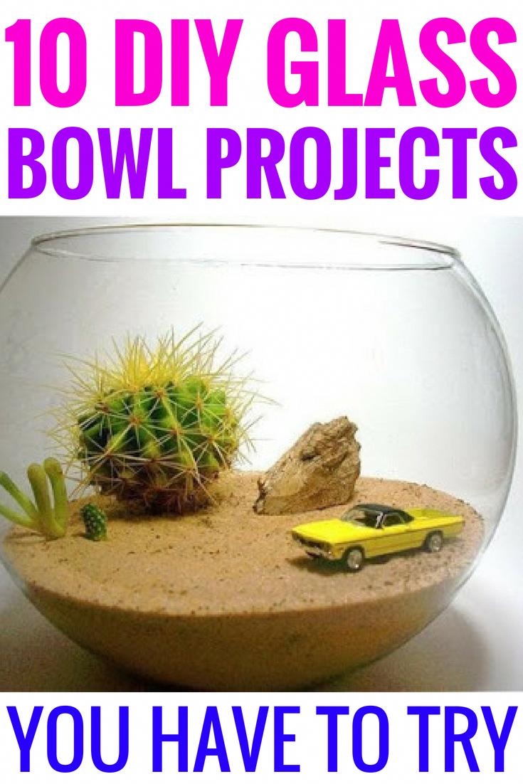10 Diy Glass Bowl Projects You Have To Try Diy Hacks Crafts Homedecorhacksdiy Diy Glass Glass Bowl Decor Glass Crafts Diy