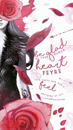 be glad of your human heart feyre pity those who dont feel anything ...