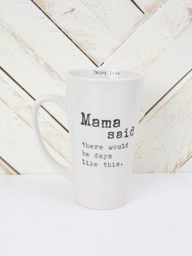 Mama Said Latte Mug