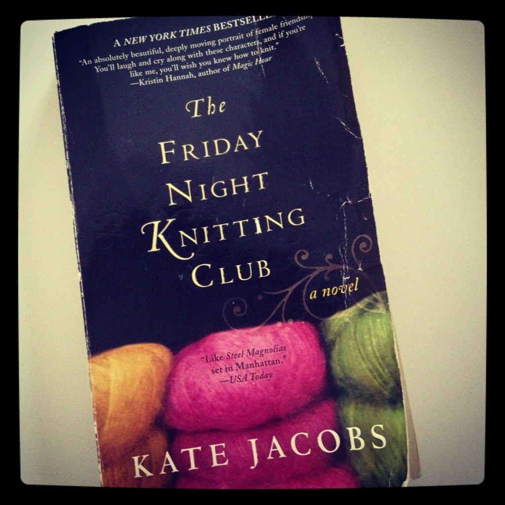 Knitting Club Book : Friday night knitting club by kate jacobs book review