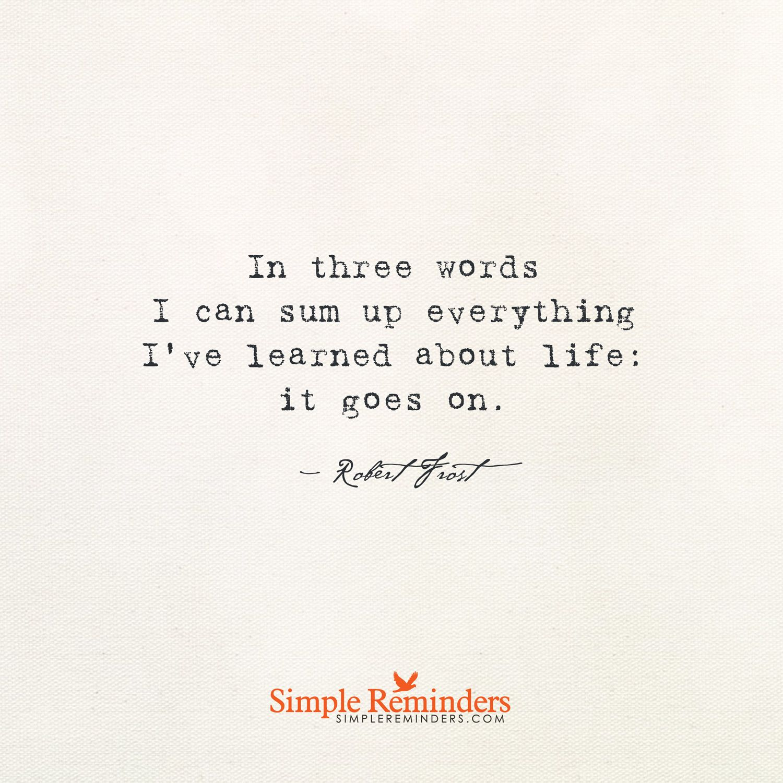 Life Goes On By Robert Frost Inspiration Zitate Zitate Zum Thema Leben Lebensspruche