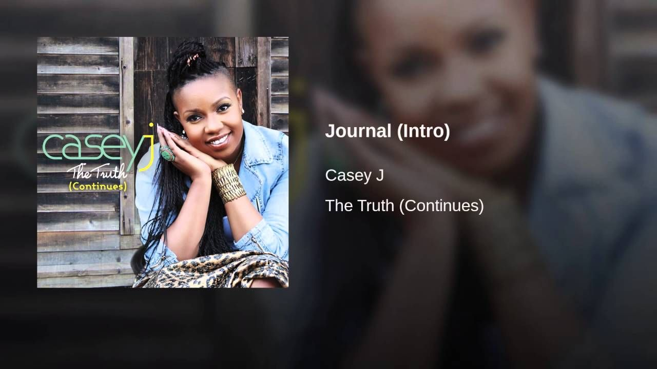 Casey J Journal Intro Youtube Video Intro Youtube Songs Gospel Song