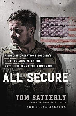 Kindle All Secure A Special Operations Soldiers Fight to Survive on the Battlefield and the Homefr