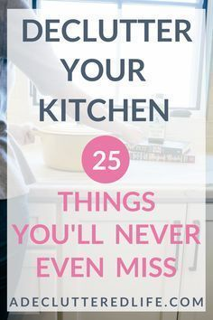 Easy Kitchen Clutter Solutions - A Decluttered Life #organizekitchen