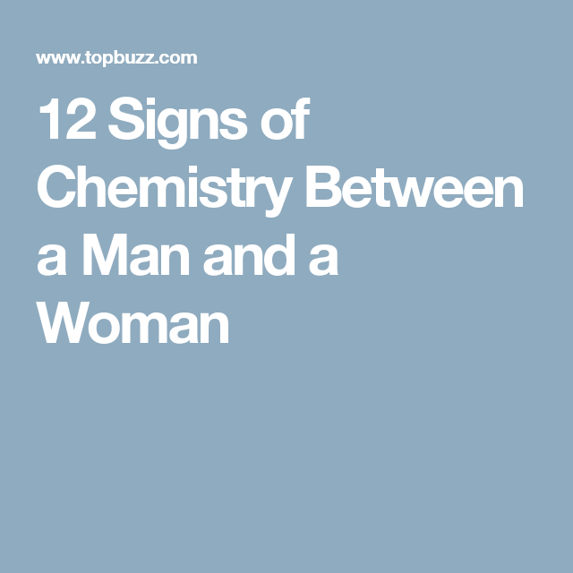 what is chemistry between a man and a woman