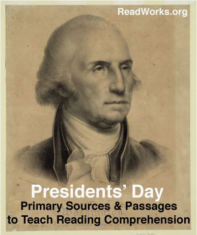 Presidents' Day | ReadWorks.org | The Solution to Reading Comprehension organized according to grade and lexile levels for K-8