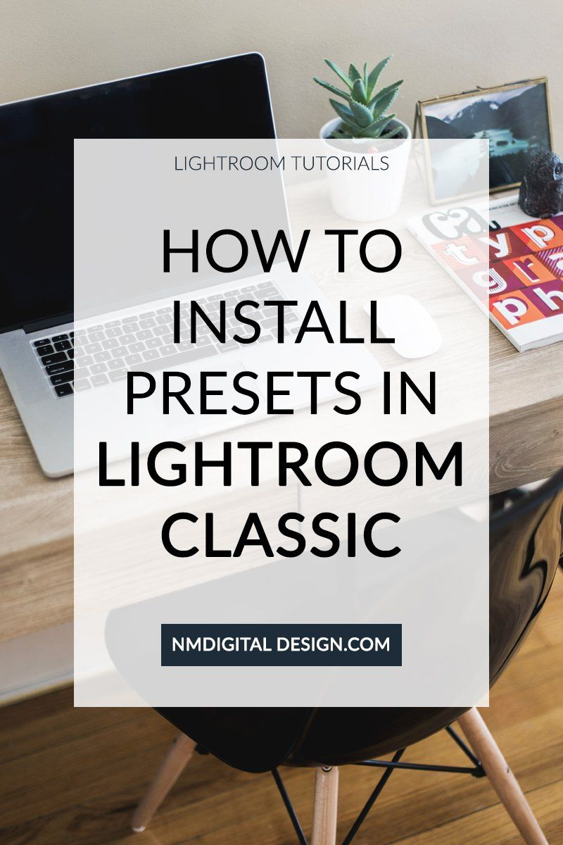 How to Install Presets in Lightroom Classic Lightroom