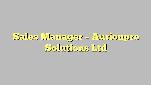 Sales Manager  Aurionpro Solutions Ltd  JobratUae