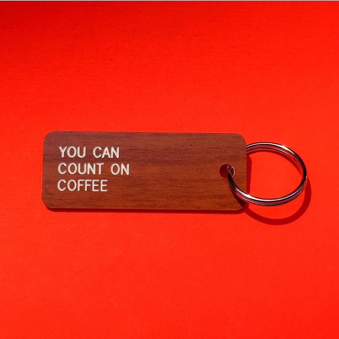 RELIABLE™ Collection - #attheveryleast #coffee #makeitpersonal #customkeytag #variouskeytags