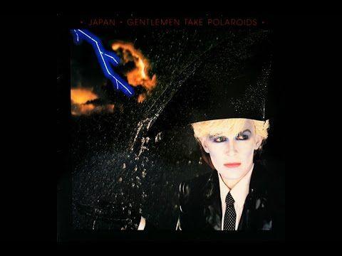 Japan - Gentlemen Take Polaroids (1980 Full Album) - YouTube