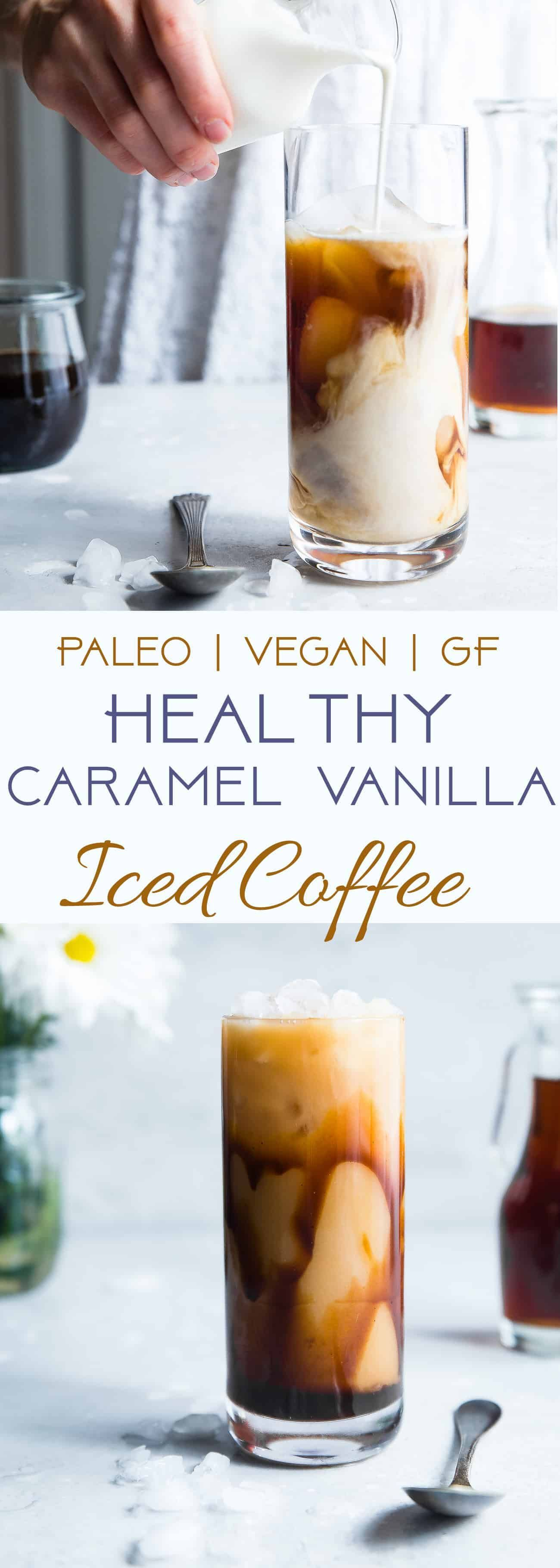 Paleo Homemade Caramel Vanilla Iced Coffee - Tastes WAY better than the coffee shop, is under 200 calories and is SO easy to make! Paleo and vegan friendly and gluten/grain/dairy/refined sugar free too! Homemade Caramel Vanilla Iced Coffee -Tastes WAY better than the coffee shop, is under 200 calories and is SO easy to make! Paleo and vegan friendly and gluten/grain/dairy/refined sugar free too! | |