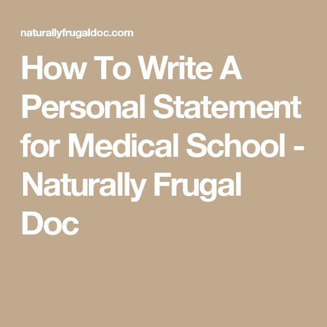 How To Write A Personal Statement For Medical School  Naturally