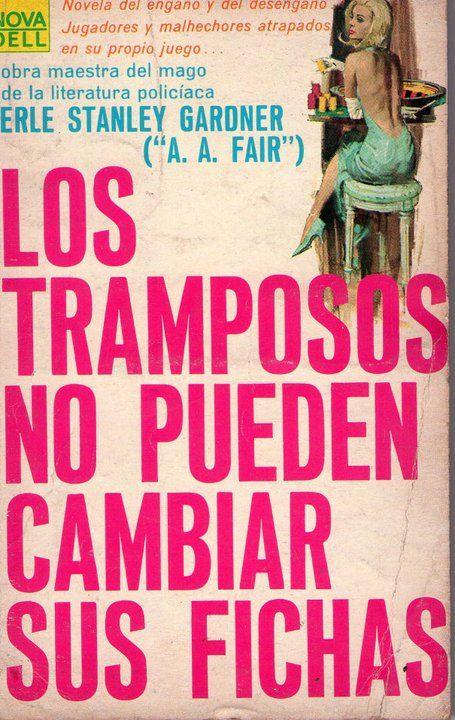 Los tramposos no pueden cambiar sus fichas. Erle Stanley Gardner. Novaro (México) 1967