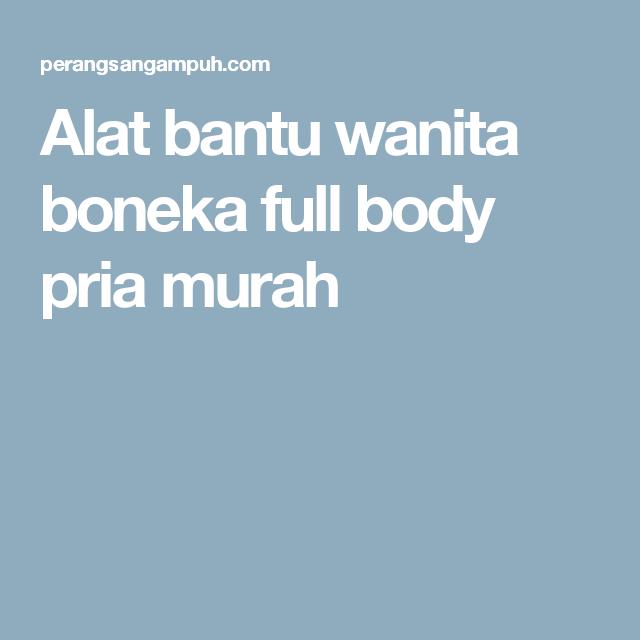 Alat bantu wanita boneka full body pria murah  7c25634017
