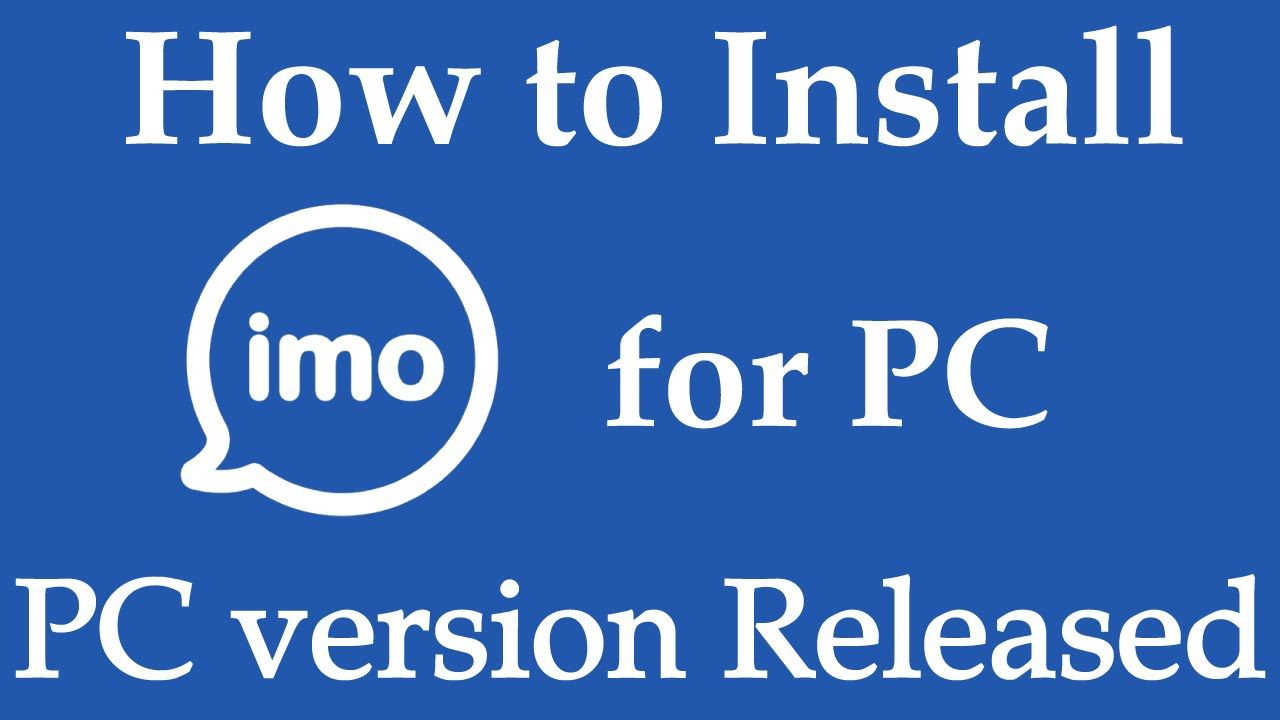 You Can Download Latest Imo For Pc From This Blog And Enjoy Official Imo For Your Pc With Or Without Bluestacks In Your Pc For More Info Visit My Website Http
