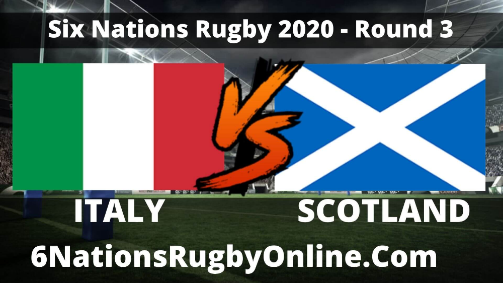 Scotland vs Italy live 2020 Six Nations Rugby & Full