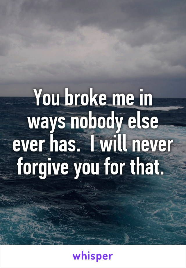 I Will Never Forgive You Or Accept Drunk Apologies That Your Sorry