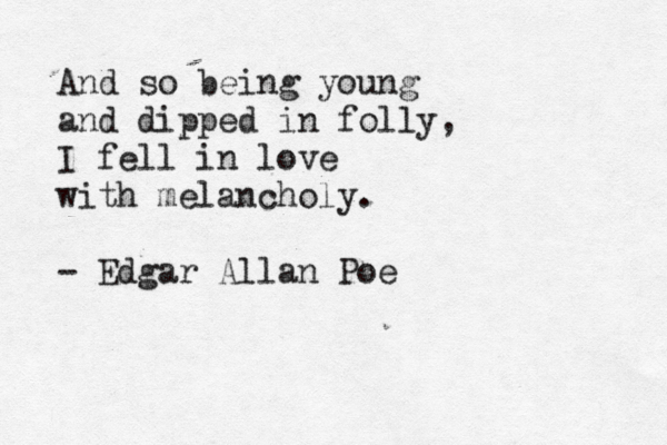 Poe Love Quotes Pleasing Edgar Allen Poe's Mind Has Often Been An Inspiration For Me