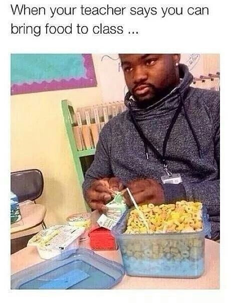 And even when they don't say you can bring food to class.