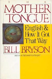 The 10 Best Books About Writing Bill Bryson Good Books Books