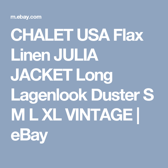 CHALET USA Flax  Linen JULIA JACKET Long  Lagenlook  Duster S M L XL  VINTAGE  | eBay