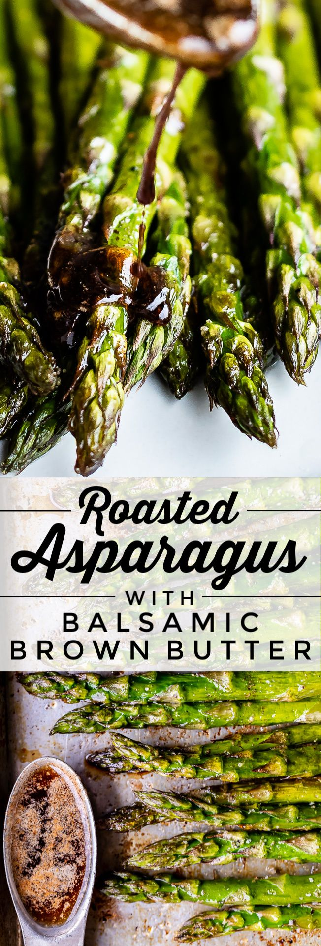 Oven Roasted Asparagus with Balsamic Browned Butter from The Food Charlatan This is handsdown my FAVORITE way to eat asparagus What is it about oven roasted asparagus tha...